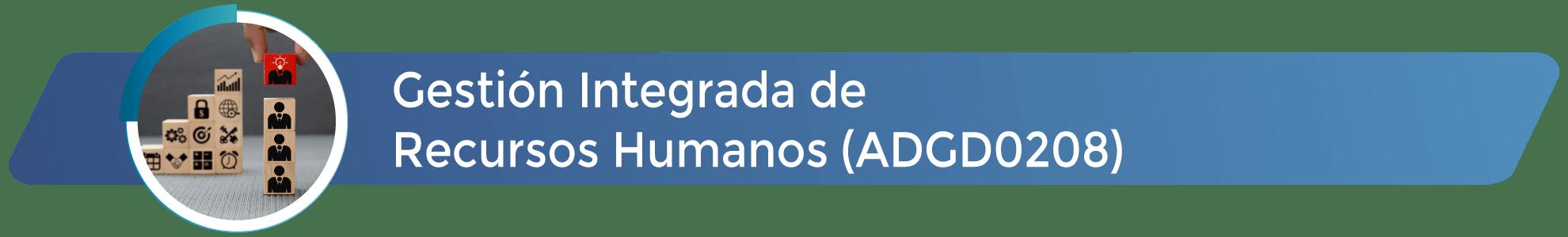 ADGD0208 - Gestión Integrada de Recursos Humanos