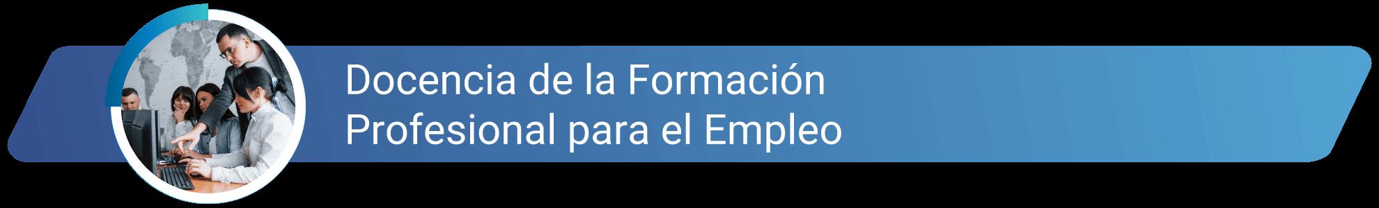 Docencia de la Formación-Profesional para el Empleo