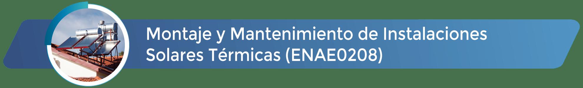 ENAE0208 - Montaje y mantenimiento de instalaciones solares térmicas