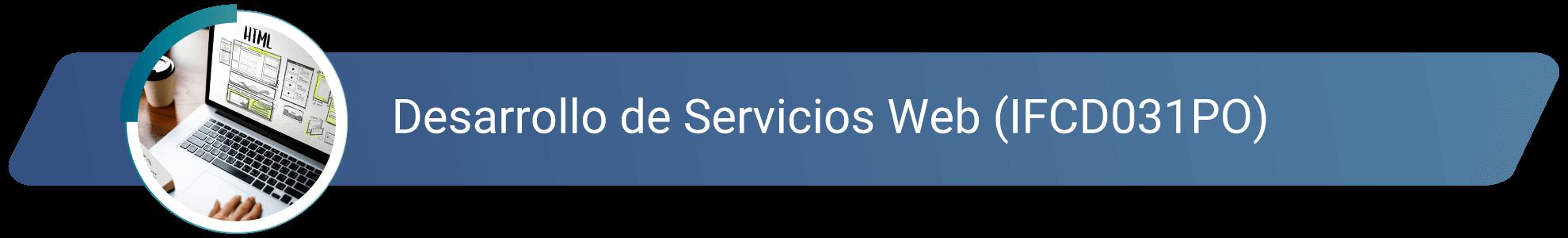IFCD031PO - Desarrollo de Servicios Web