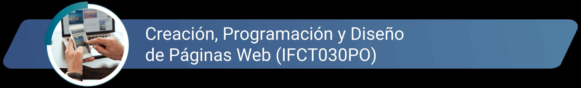 IFCT030PO - Creación, programación y diseño de páginas web