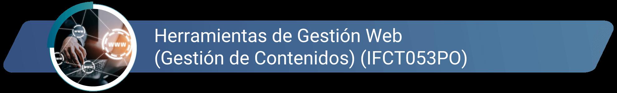 IFCT053PO - Herramientas de Gestión Web (Gestión de Contenidos)