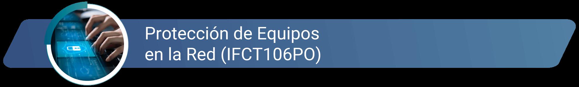 IFCT106PO - Protección de equipos en la red