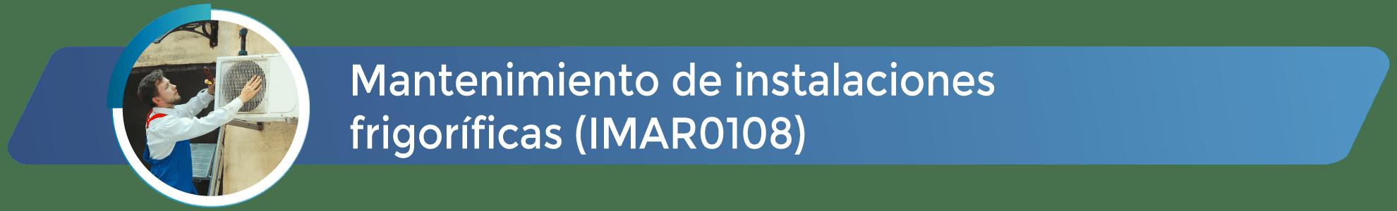 IMAR0108 - Mantenimiento de instalaciones frigoríficas