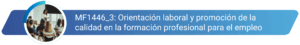 MF1446_3 - Orientación laboral y promoción de la calidad en la FPE