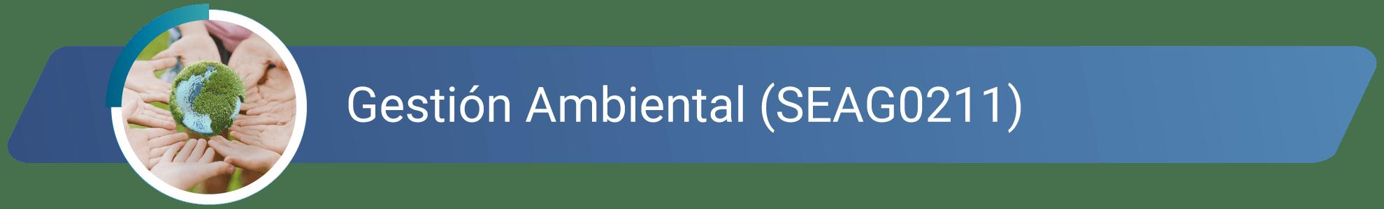 SEAG0211 - Gestión Ambiental