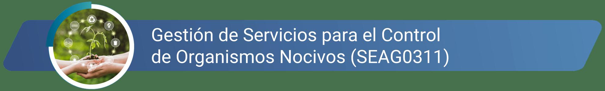 SEAG0311 - Gestion de servicios para el control de organismos nocivos