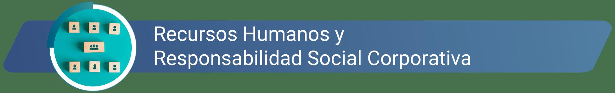 Recursos humanos y responsabilidad social corporativa