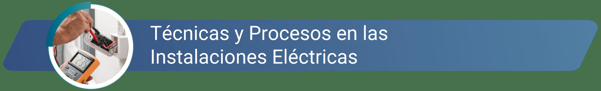 Tecnicas y procesos en instalaciones electricas